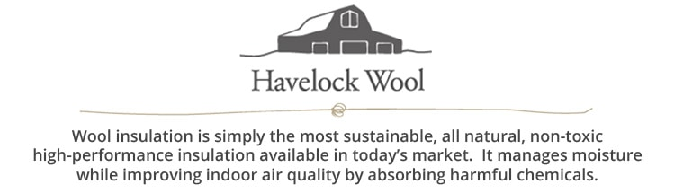 Wool insulation is the most sustainable, all natural, non-toxic high-performance insulation available.  It manages moisture while improving indoor air quality by absorbing harmful chemicals.